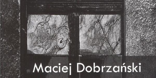 Nowe Zjawisko W Poezji Maciej Dobrzański Recenzja Z Tomiku
